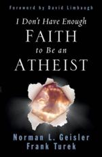 I Don't Have Enough Faith to Be an Atheist (Revised Edition)