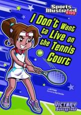 I Don't Want to Live on the Tennis Court