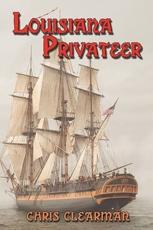 Louisiana Privateer - Chris Clearman (author)
