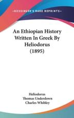 An Ethiopian History Written In Greek By Heliodorus (1895)