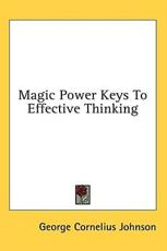 Magic Power Keys to Effective Thinking