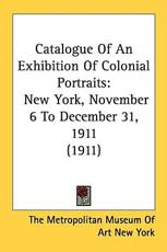 Catalogue of an Exhibition of Colonial Portraits