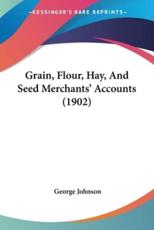 Grain, Flour, Hay, and Seed Merchants' Accounts (1902)
