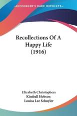 Recollections Of A Happy Life (1916)