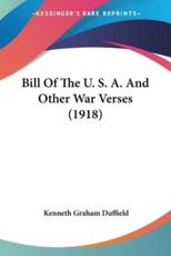 Bill Of The U. S. A. And Other War Verses (1918)