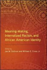 Meaning-Making, Internalized Racism, and African American Identity