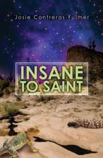 Insane to Saint