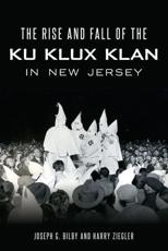 Rise and Fall of the Ku Klux Klan in New Jersey, The