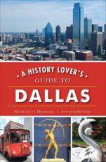 History Lover's Guide to Dallas