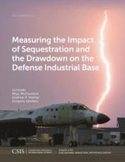 Measuring the Impact of Sequestration and the Drawdown on the Defense Industrial Base