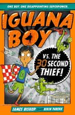 Iguana Boy Saves the World in 30 Seconds or Less!. Book 2