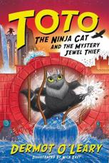 Toto the Ninja Cat and the Mystery Jewel Thief. Book 4