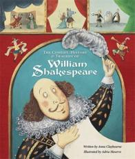 The Comedy, History & Tragedy of William Shakespeare