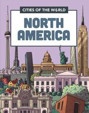 Cities of the World: Cities of North America