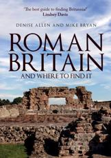 Roman Britain and Where to Find It