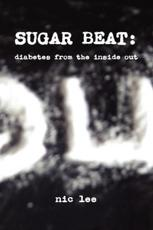 Sugar Beat: Diabetes from the Inside Out - Lee, Nic