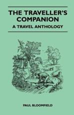 The Traveller's Companion - A Travel Anthology