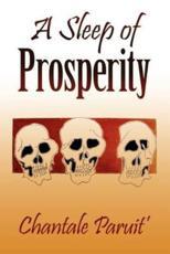 A Sleep of Prosperity - Chantale Paruit' (author)