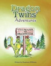 Dragon Twins' Adventures - Williams, Rosemary