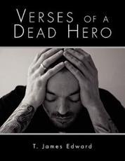 Verses of a Dead Hero - Edward, T. James