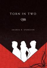Torn in Two - Spurgeon, Amanda R.