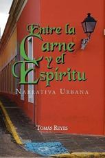 Entre La Carne y El Espiritu - Reyes, Toms