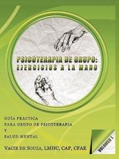 Psicoterapia de grupo: ejercicios a la mano-Volumen 1 - de Souza LMHC CAP CFAE, Vacir