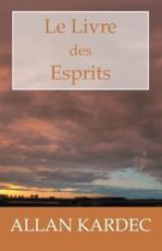 Le Livre Des Esprits - Allan Kardec (author)
