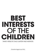 Best Interests of the Children - Family Views of Child Custody and Visitation