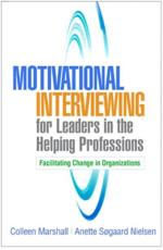 Motivational Interviewing for Leaders in the Helping Professions