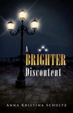 A Brighter Discontent