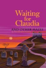 Waiting for Claudia: And Other Mazes