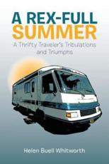 A Rex-Full Summer: A Thrifty Traveler's Tribulations and Triumphs