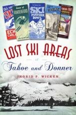 Lost Ski Areas of Tahoe and Donner