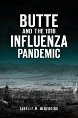 Butte and the 1918 Influenza Pandemic