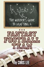 Winner'S Guide to Drafting a Fantasy Football Team