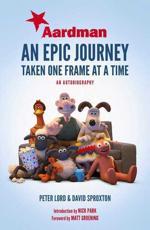 Aardman: An Epic Journey