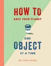How to Save Your Planet One Object at a Time