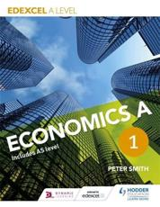 Edexcel A Level Economics. Book 1