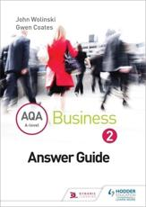 ISBN: 9781471836121 - AQA A Level Business 2 Third Edition (Wolinski & Coates) Answers