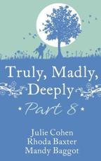 Truly, Madly, Deeply. Part 8