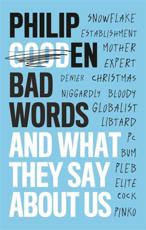 *SIGNED* Bad Words and What They Say About Us