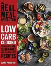 The Real Meal Revolution - Low-Carb Cooking