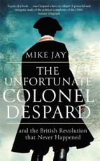 The Unfortunate Colonel Despard