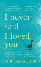 I Never Said I Loved You: A Memoir About Depression, Bad Decisions and Dogs that Die