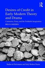 Desires of Credit in Early Modern Theory and Drama
