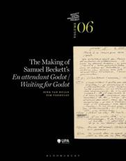 The Making of Samuel Beckett's En Attendant Godot/Waiting for Godot