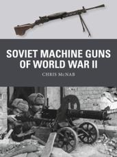 Soviet Machine Guns of World War II