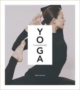 Yoga: A Manual for Life