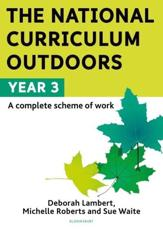The National Curriculum Outdoors. Year 3